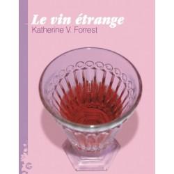 Le Vin étrange, K.V. FORREST
